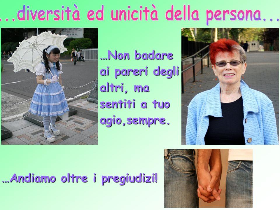 ...diversità ed unicità della persona...