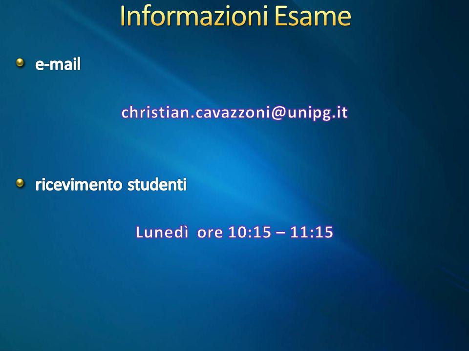 Informazioni Esame e-mail christian.cavazzoni@unipg.it