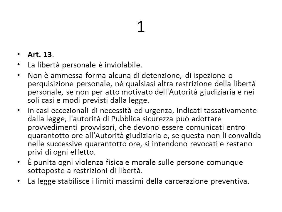 1 Art. 13. La libertà personale è inviolabile.