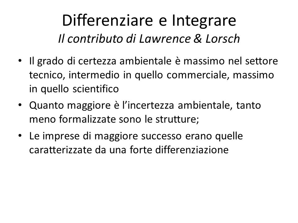 Differenziare e Integrare Il contributo di Lawrence & Lorsch