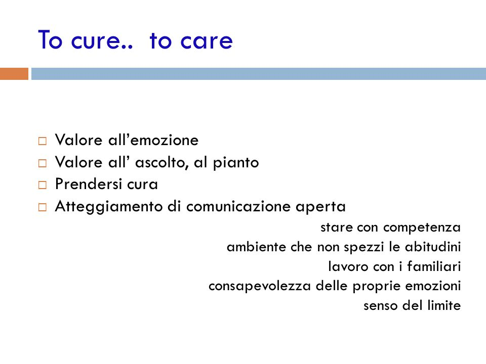 To cure.. to care Valore all'emozione Valore all' ascolto, al pianto