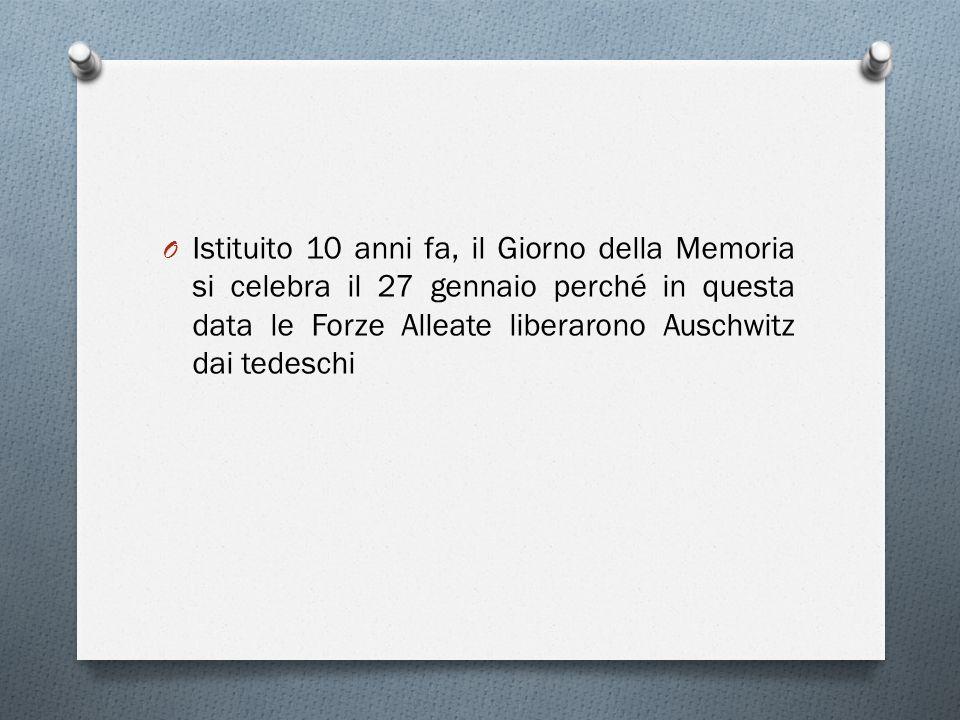 Istituito 10 anni fa, il Giorno della Memoria si celebra il 27 gennaio perché in questa data le Forze Alleate liberarono Auschwitz dai tedeschi