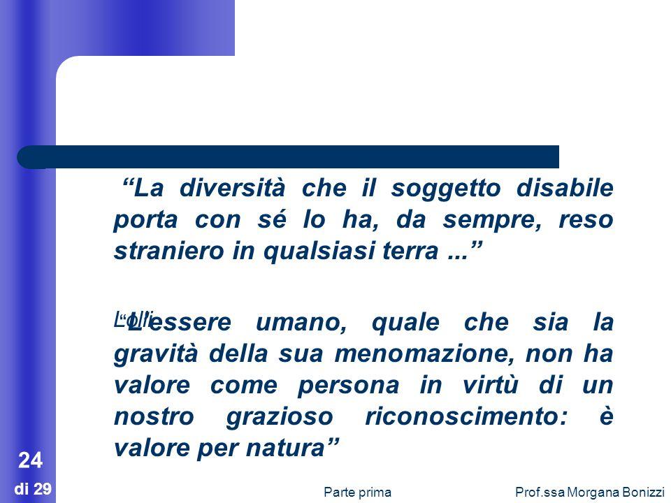 La diversità che il soggetto disabile porta con sé lo ha, da sempre, reso straniero in qualsiasi terra ...