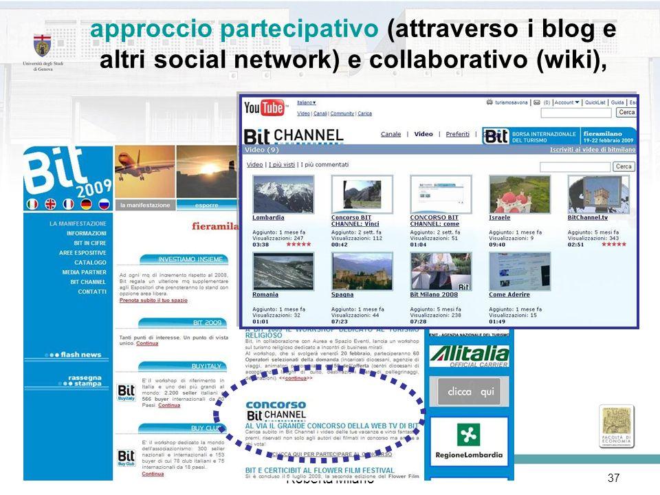 approccio partecipativo (attraverso i blog e altri social network) e collaborativo (wiki),