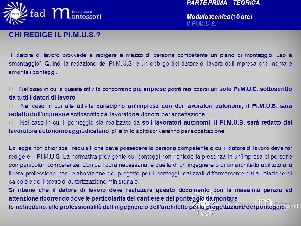 CHI REDIGE IL Pi.M.U.S. PARTE PRIMA – TEORICA Modulo tecnico (10 ore)