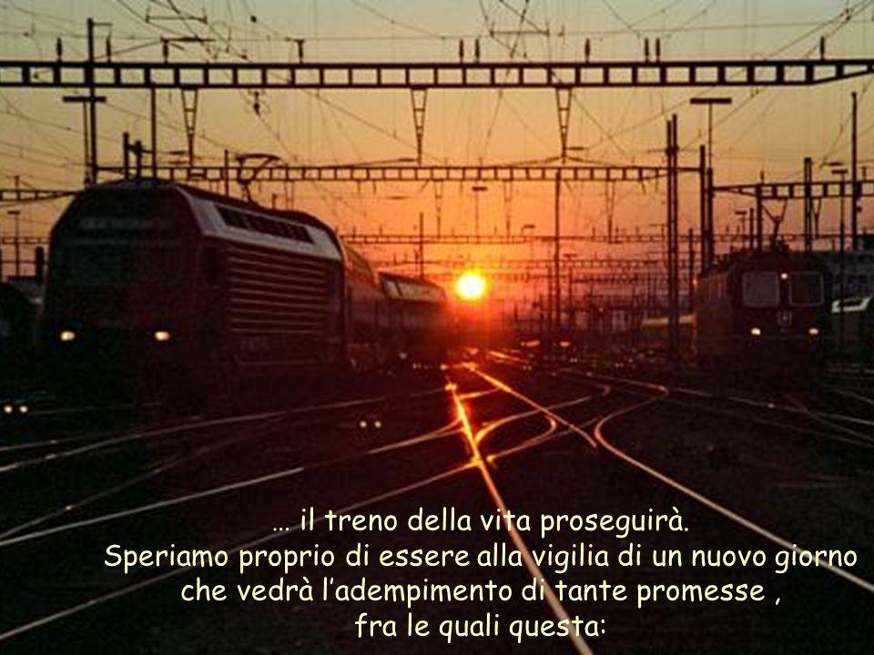 … il treno della vita proseguirà