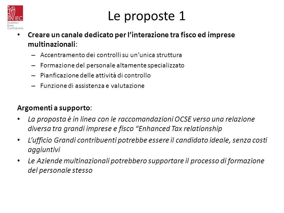 Le proposte 1 Creare un canale dedicato per l'interazione tra fisco ed imprese multinazionali: Accentramento dei controlli su un'unica struttura.