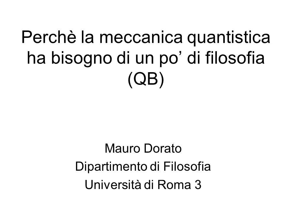 Perchè la meccanica quantistica ha bisogno di un po' di filosofia (QB)
