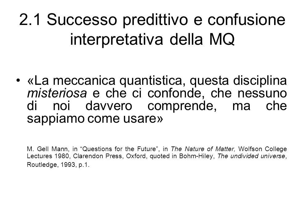 2.1 Successo predittivo e confusione interpretativa della MQ