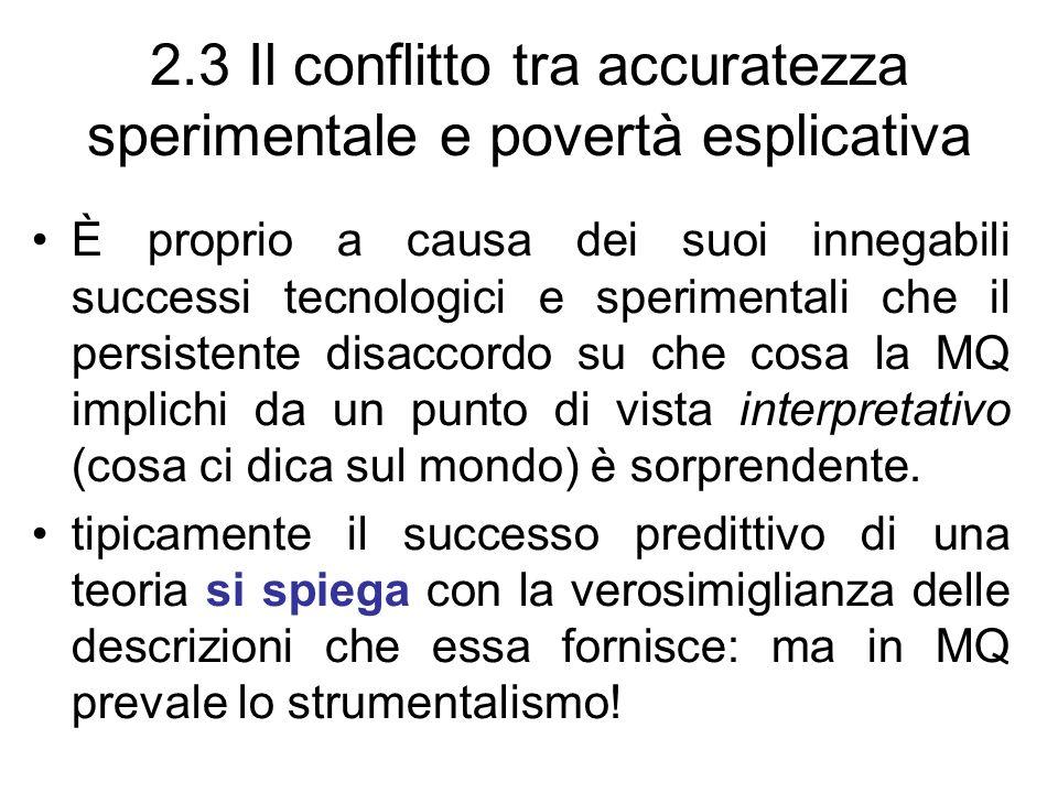 2.3 Il conflitto tra accuratezza sperimentale e povertà esplicativa