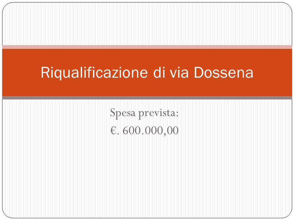 Riqualificazione di via Dossena