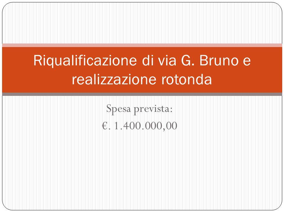 Riqualificazione di via G. Bruno e realizzazione rotonda