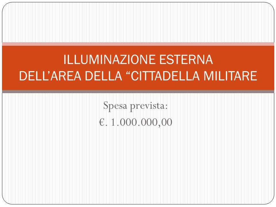 ILLUMINAZIONE ESTERNA DELL'AREA DELLA CITTADELLA MILITARE