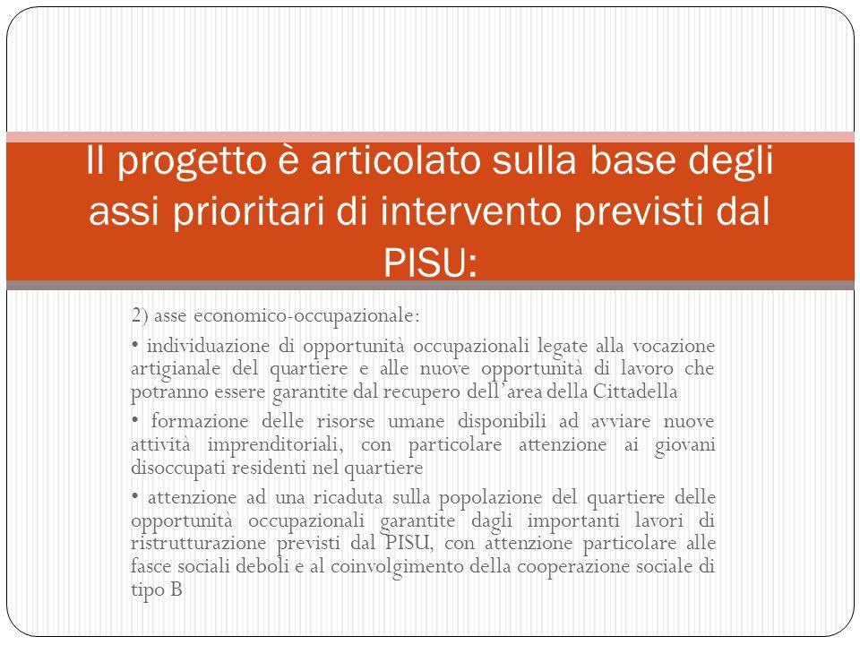 Il progetto è articolato sulla base degli assi prioritari di intervento previsti dal PISU:
