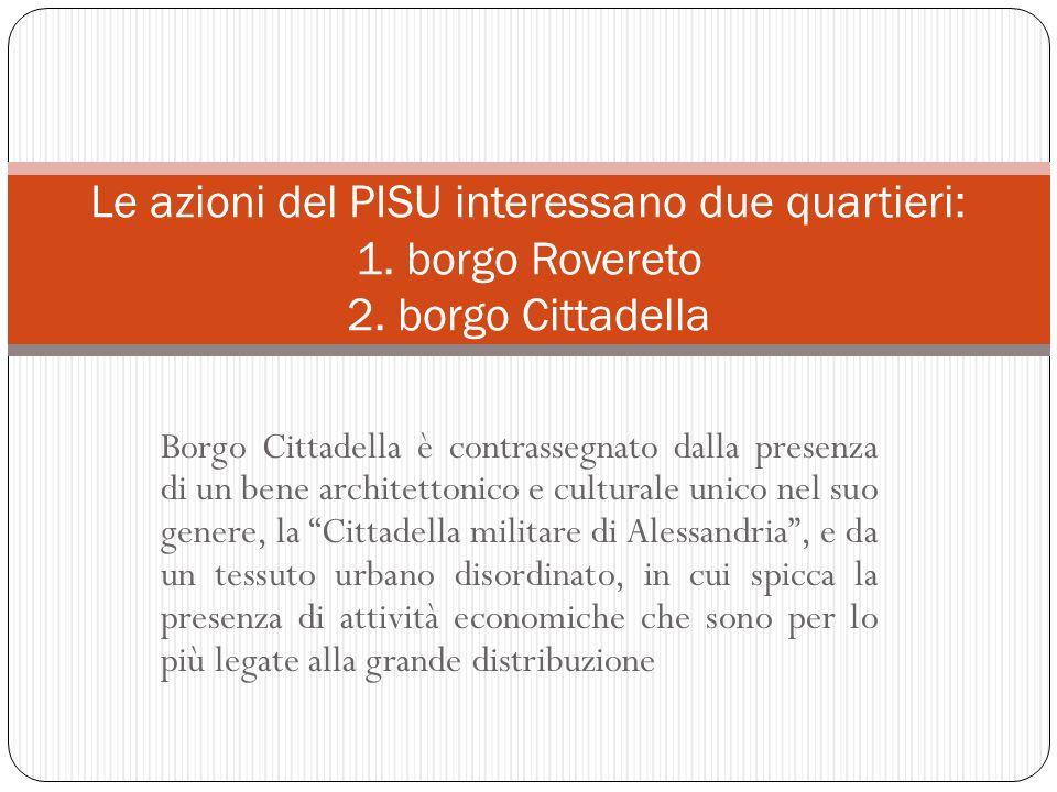 Le azioni del PISU interessano due quartieri: 1. borgo Rovereto 2