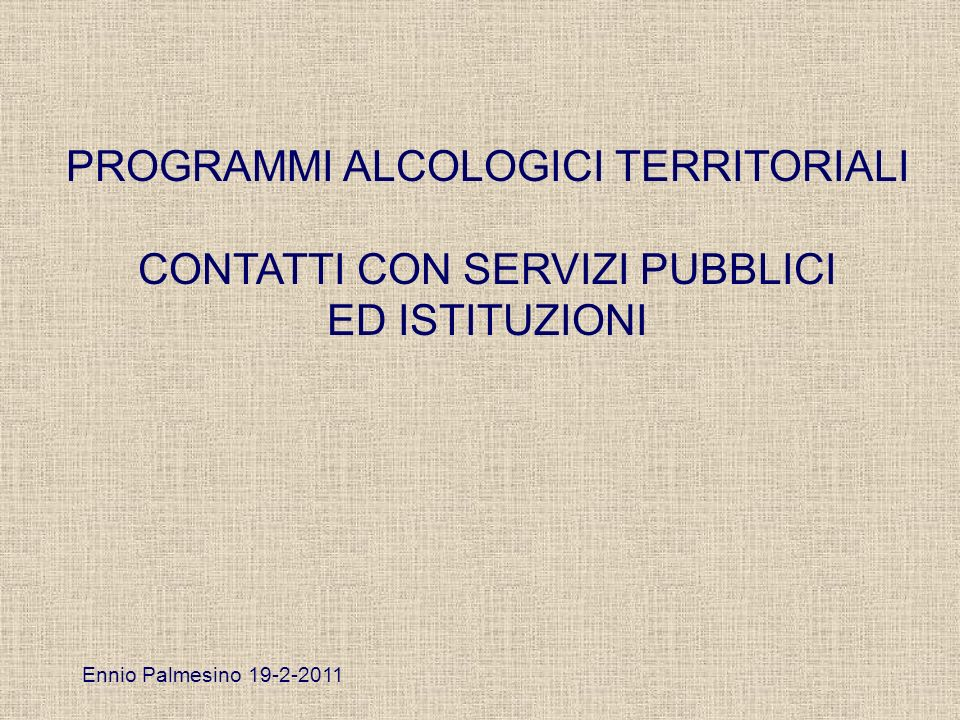PROGRAMMI ALCOLOGICI TERRITORIALI CONTATTI CON SERVIZI PUBBLICI