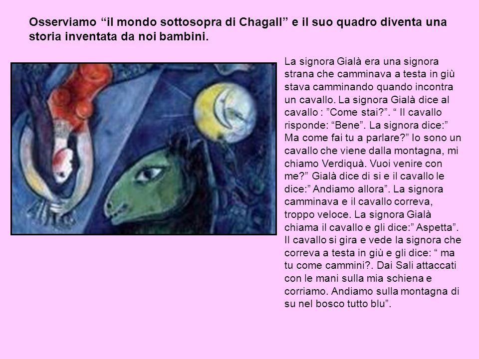 Osserviamo il mondo sottosopra di Chagall e il suo quadro diventa una storia inventata da noi bambini.