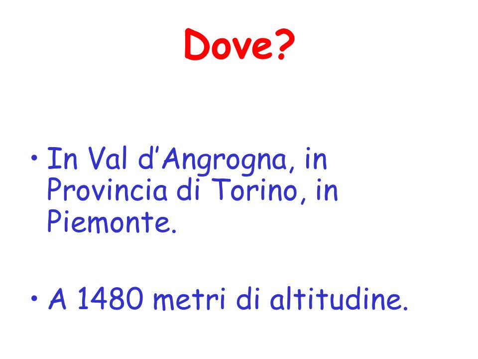 Dove In Val d'Angrogna, in Provincia di Torino, in Piemonte.