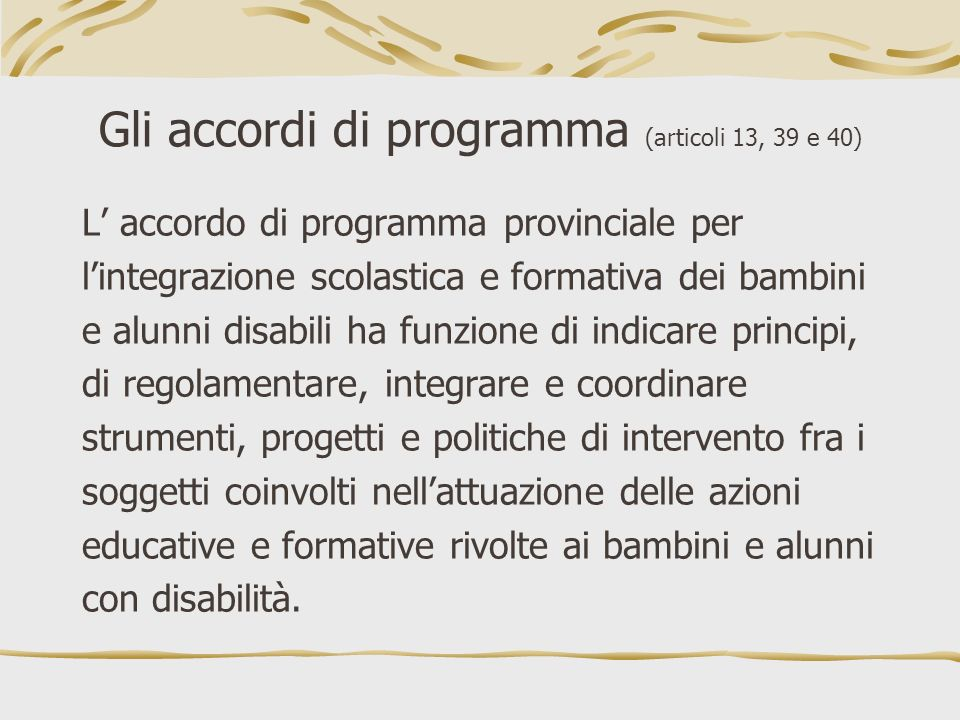 Gli accordi di programma (articoli 13, 39 e 40)