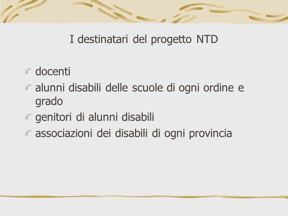 I destinatari del progetto NTD