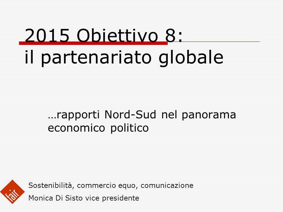 2015 Obiettivo 8: il partenariato globale