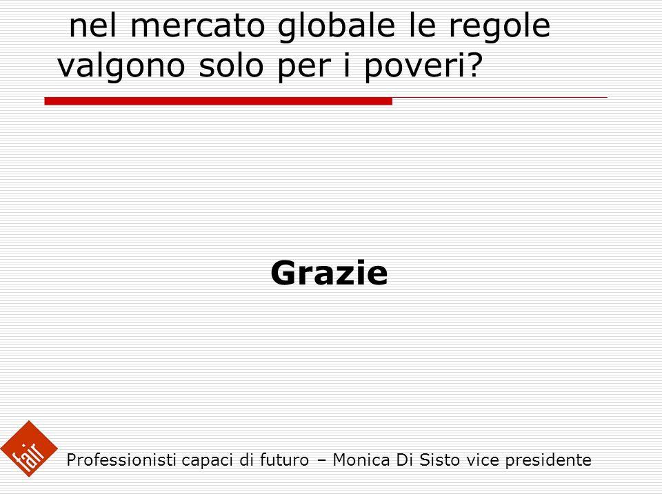 LA FRONTIERA ECONOMICA : nel mercato globale le regole valgono solo per i poveri