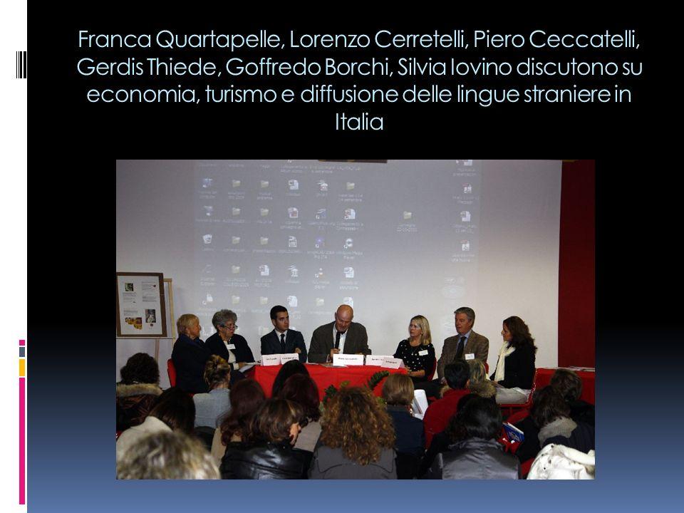 Franca Quartapelle, Lorenzo Cerretelli, Piero Ceccatelli, Gerdis Thiede, Goffredo Borchi, Silvia Iovino discutono su economia, turismo e diffusione delle lingue straniere in Italia