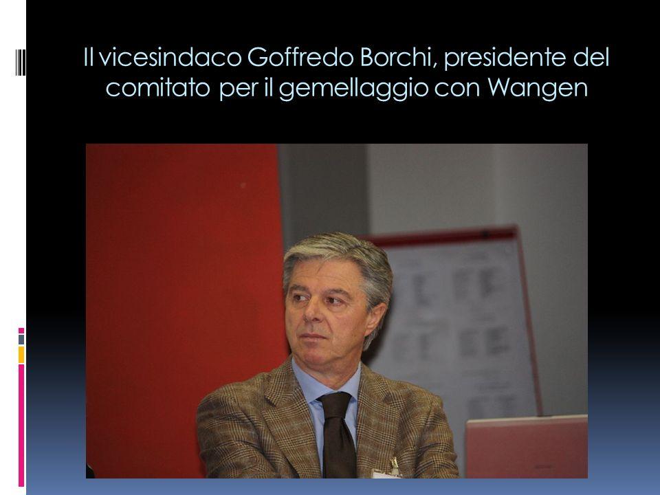 Il vicesindaco Goffredo Borchi, presidente del comitato per il gemellaggio con Wangen