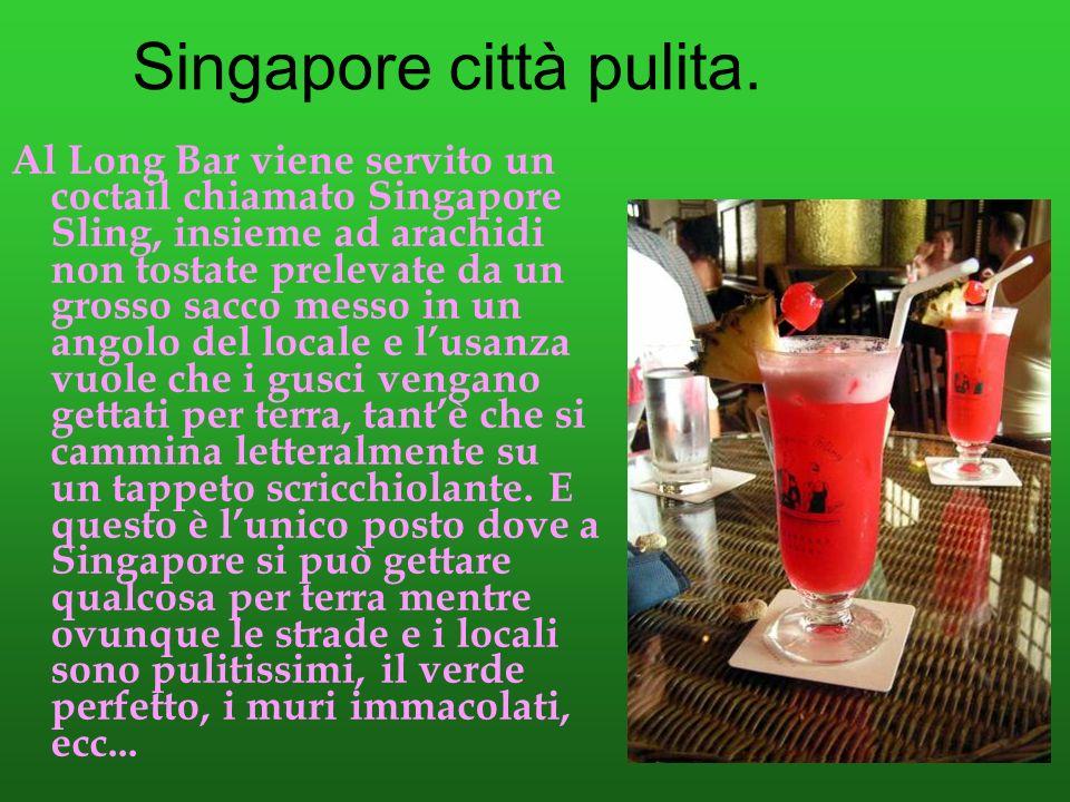 Singapore città pulita.