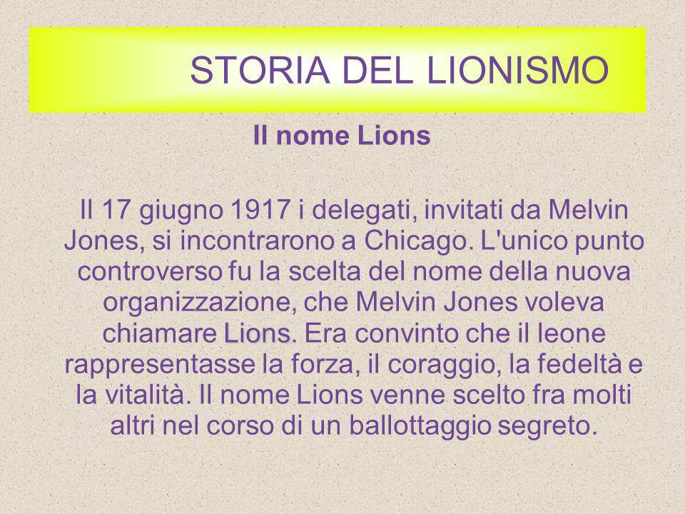 STORIA DEL LIONISMO Il nome Lions