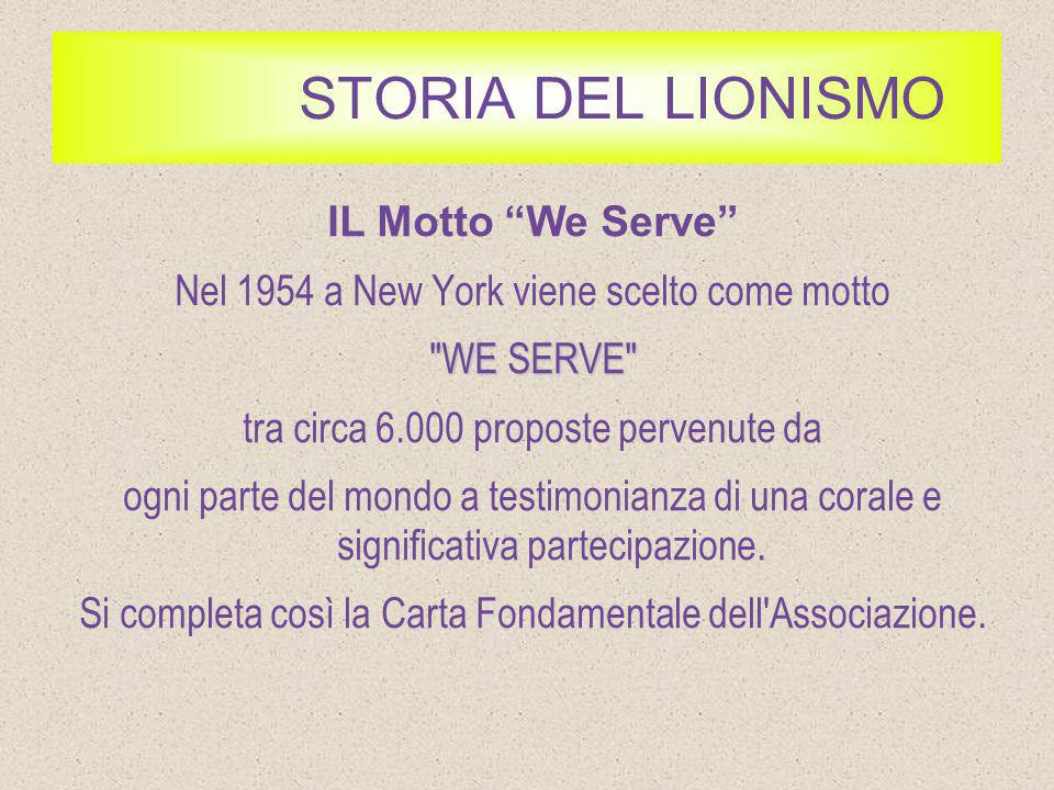 STORIA DEL LIONISMO IL Motto We Serve