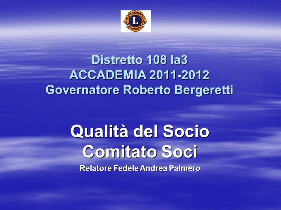 Distretto 108 Ia3 ACCADEMIA 2011-2012 Governatore Roberto Bergeretti