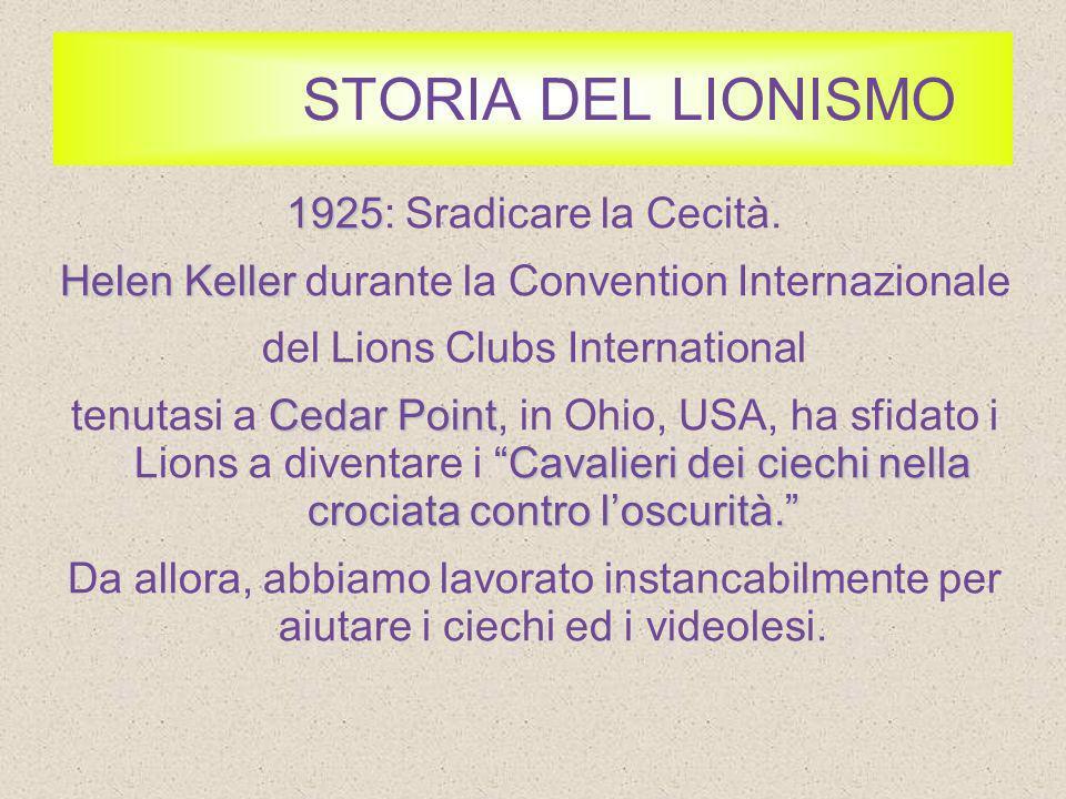 STORIA DEL LIONISMO 1925: Sradicare la Cecità.