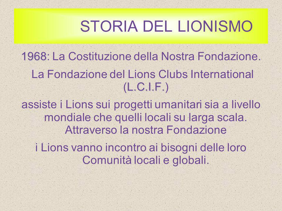 STORIA DEL LIONISMO 1968: La Costituzione della Nostra Fondazione.