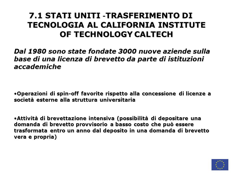 7.1 STATI UNITI -TRASFERIMENTO DI TECNOLOGIA AL CALIFORNIA INSTITUTE OF TECHNOLOGY CALTECH