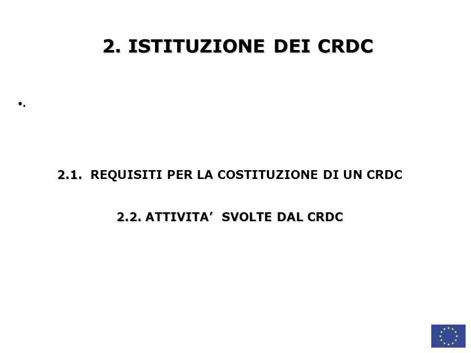 2. ISTITUZIONE DEI CRDC 2.1. REQUISITI PER LA COSTITUZIONE DI UN CRDC