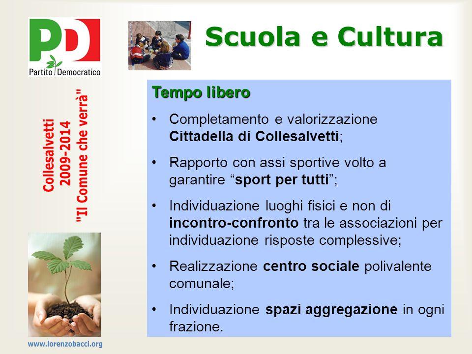 Scuola e Cultura Il Comune che verrà Collesalvetti 2009-2014