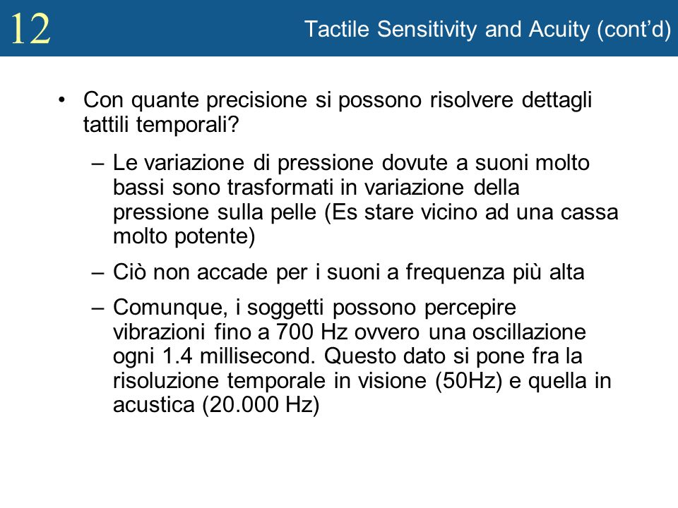 Tactile Sensitivity and Acuity (cont'd)