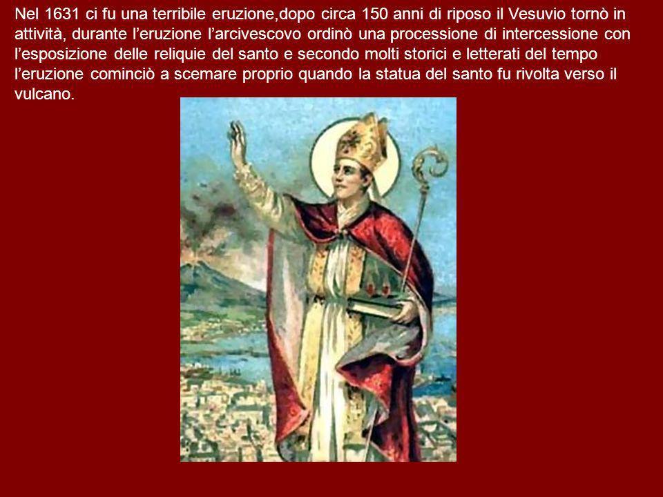 Nel 1631 ci fu una terribile eruzione,dopo circa 150 anni di riposo il Vesuvio tornò in