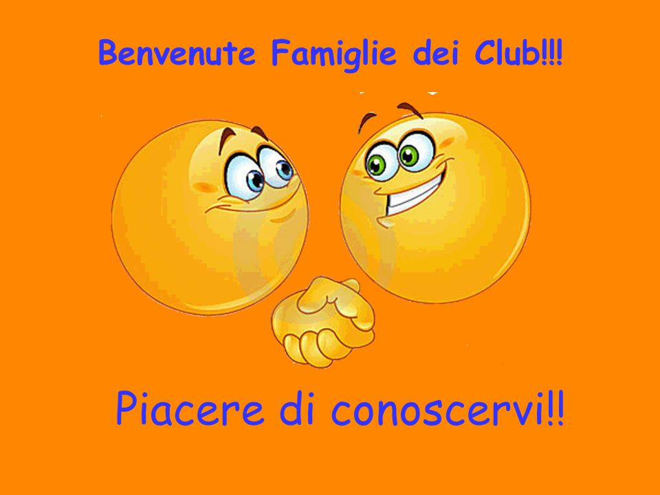 Benvenute Famiglie dei Club!!!