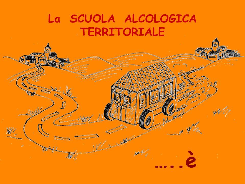 La SCUOLA ALCOLOGICA TERRITORIALE