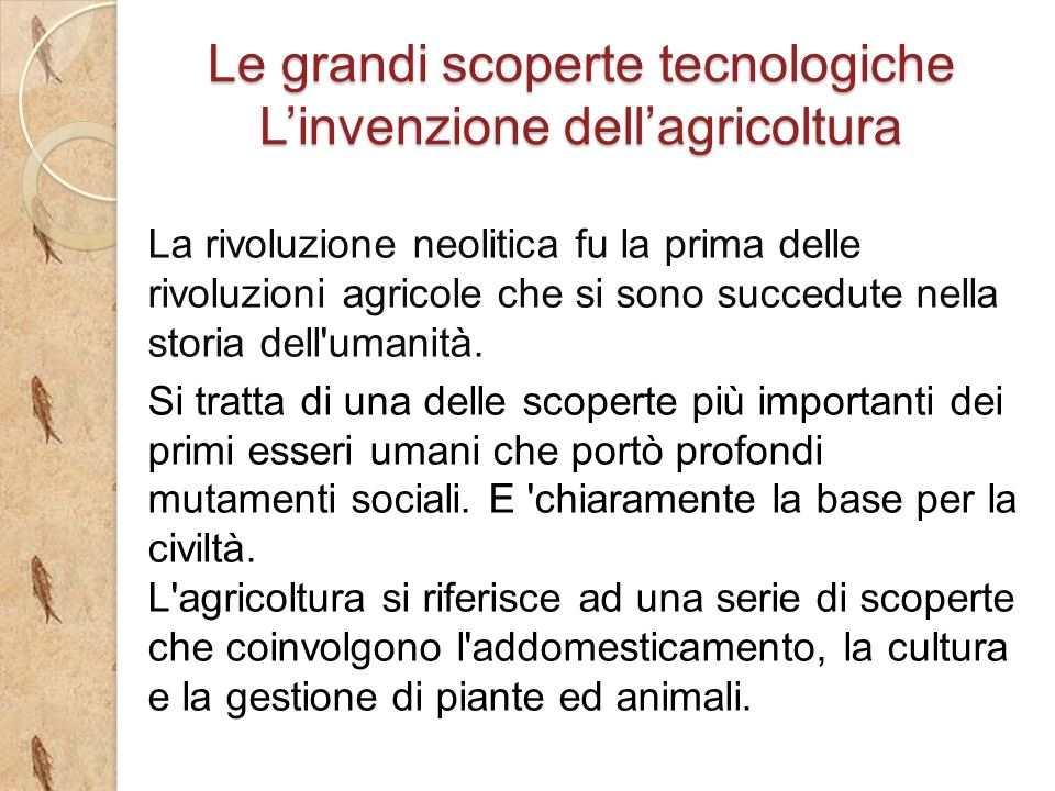 Le grandi scoperte tecnologiche L'invenzione dell'agricoltura