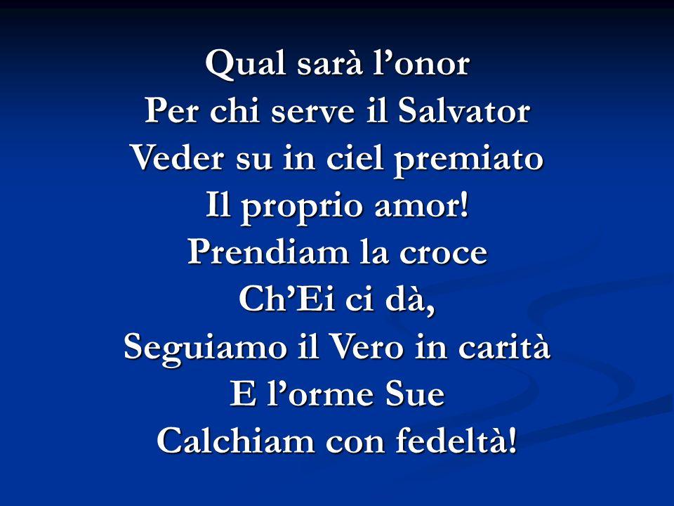 Per chi serve il Salvator Veder su in ciel premiato Il proprio amor!
