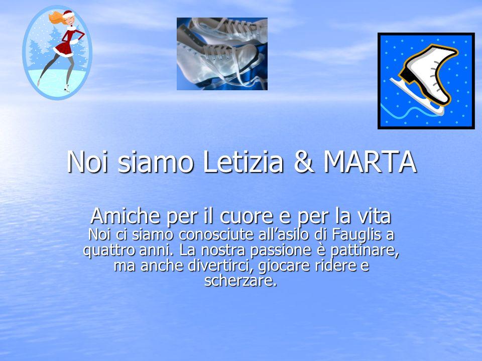 Noi siamo Letizia & MARTA