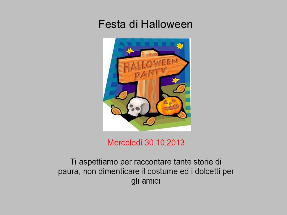 Festa di Halloween Mercoledì 30.10.2013