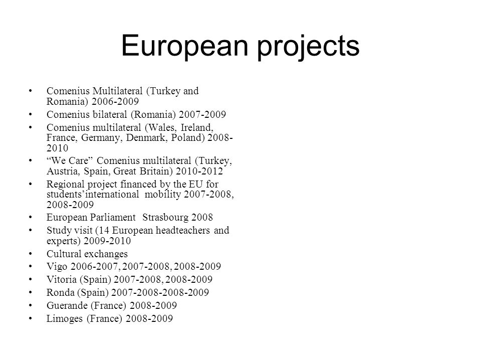 European projects Comenius Multilateral (Turkey and Romania) 2006-2009