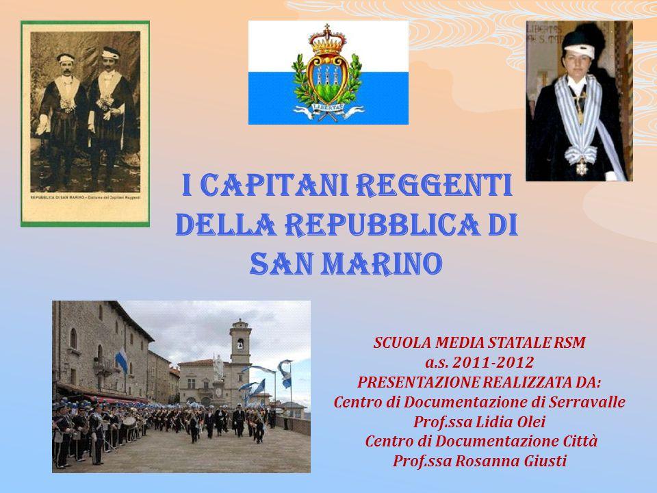 I CAPITANI REGGENTI DELLA REPUBBLICA DI SAN MARINO