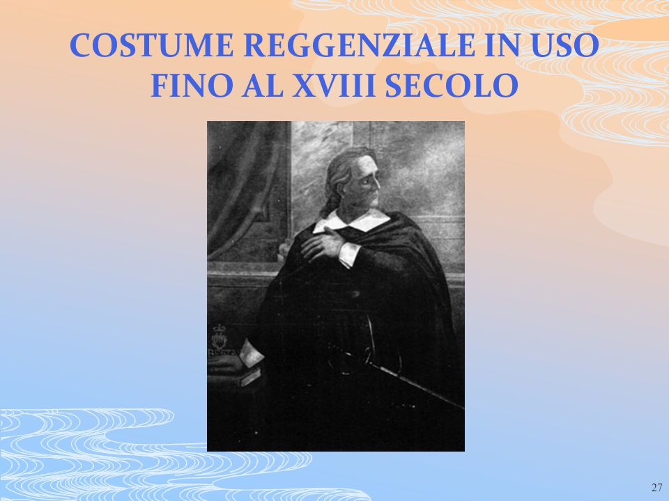 COSTUME REGGENZIALE IN USO FINO AL XVIII SECOLO