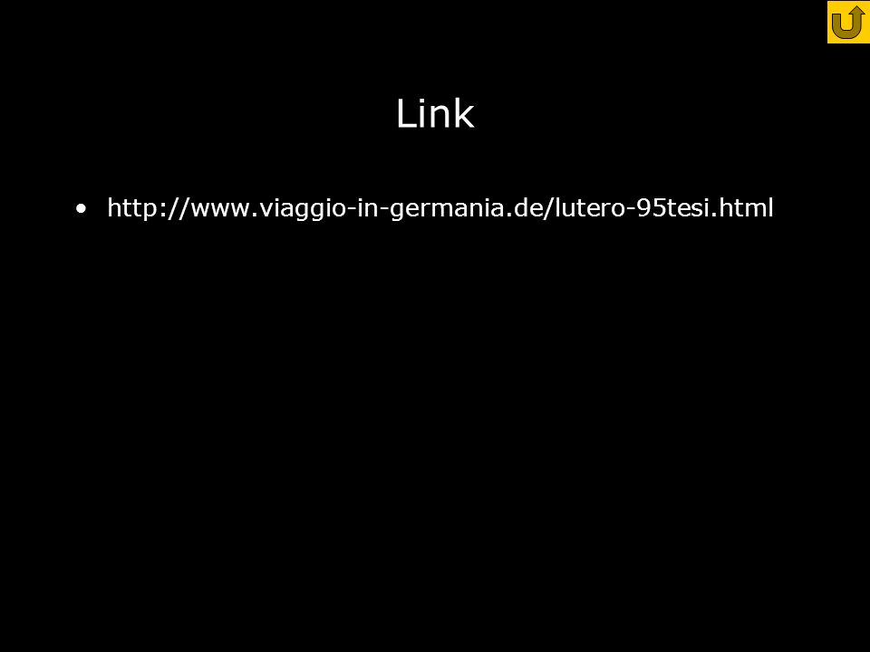 Link http://www.viaggio-in-germania.de/lutero-95tesi.html