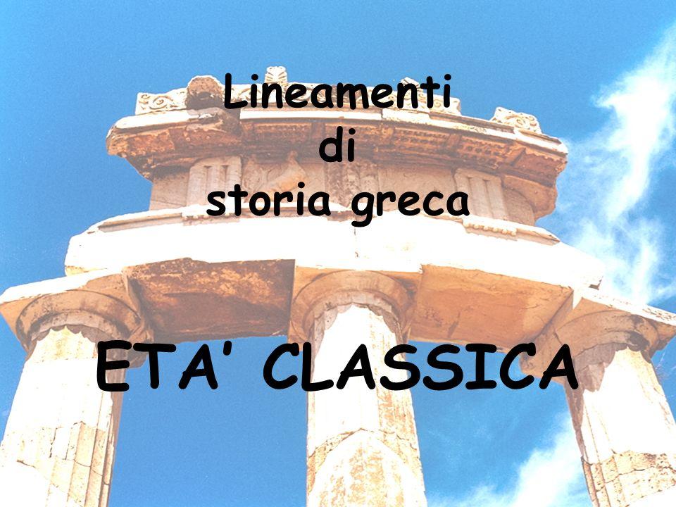 Lineamenti di storia greca ETA' CLASSICA